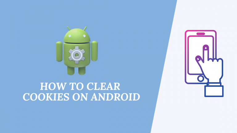 how to clear cookies on android, how to clear cookies on chrome browser