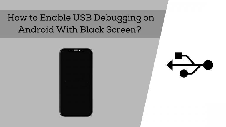 how to enable usb debugging on android with black screen?